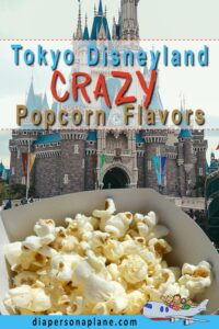 Everything You Need to Know About the Crazy Popcorn Flavors at Tokyo Disneyland